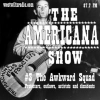 The Americana Show #3 The Awkward Squad – Protesters, Outlaws, Activists and Dissidents