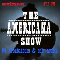 The Americana Show #4 – Troubadours – 15/7/20