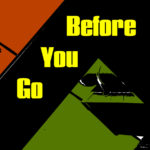 Before You Go #6 – 15/10/20