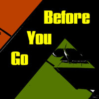 Before You Go #14-4/2/21
