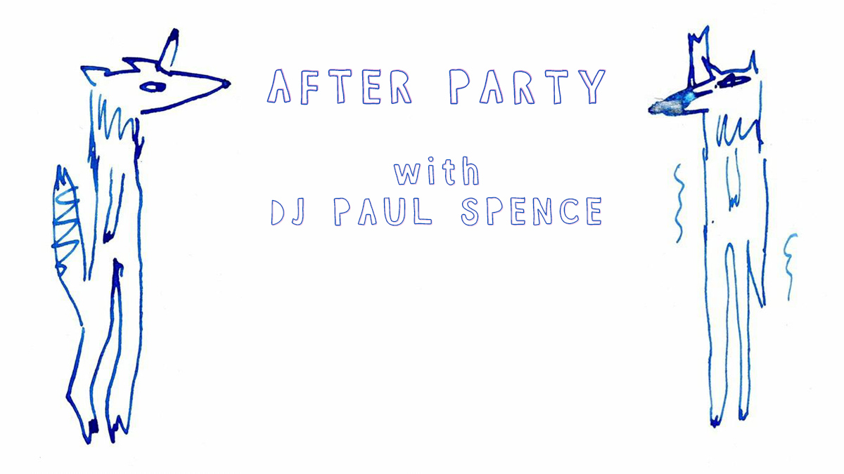After Party with DJ Paul Spence