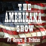 The Americana Show  #7 – Covers & Tributes – 21/10/20