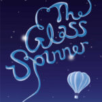 The Glass Spinner #2 by Lynne Benton – 21/11/20