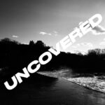 Unreel #20 – Uncovered – 18/1/21