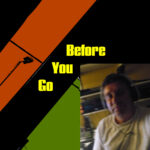 Before You Go #34 (28-7-21)