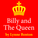 Billy and the Queen by Lynne Benton #10-04/09/21