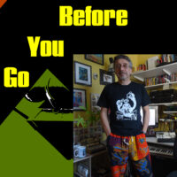 Before You Go #43 (6-10-21)